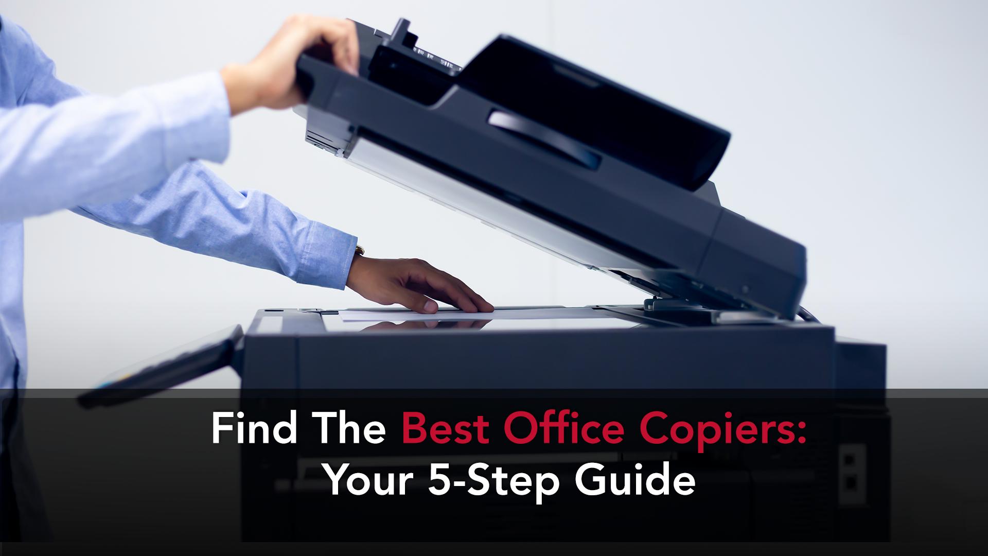 Best Office Copier 5 Step guide
