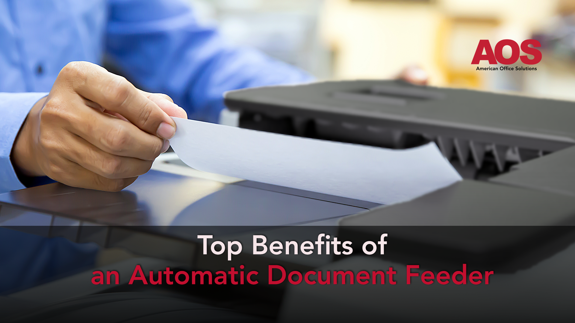 Top Benefits of an Automatic Document Feeder