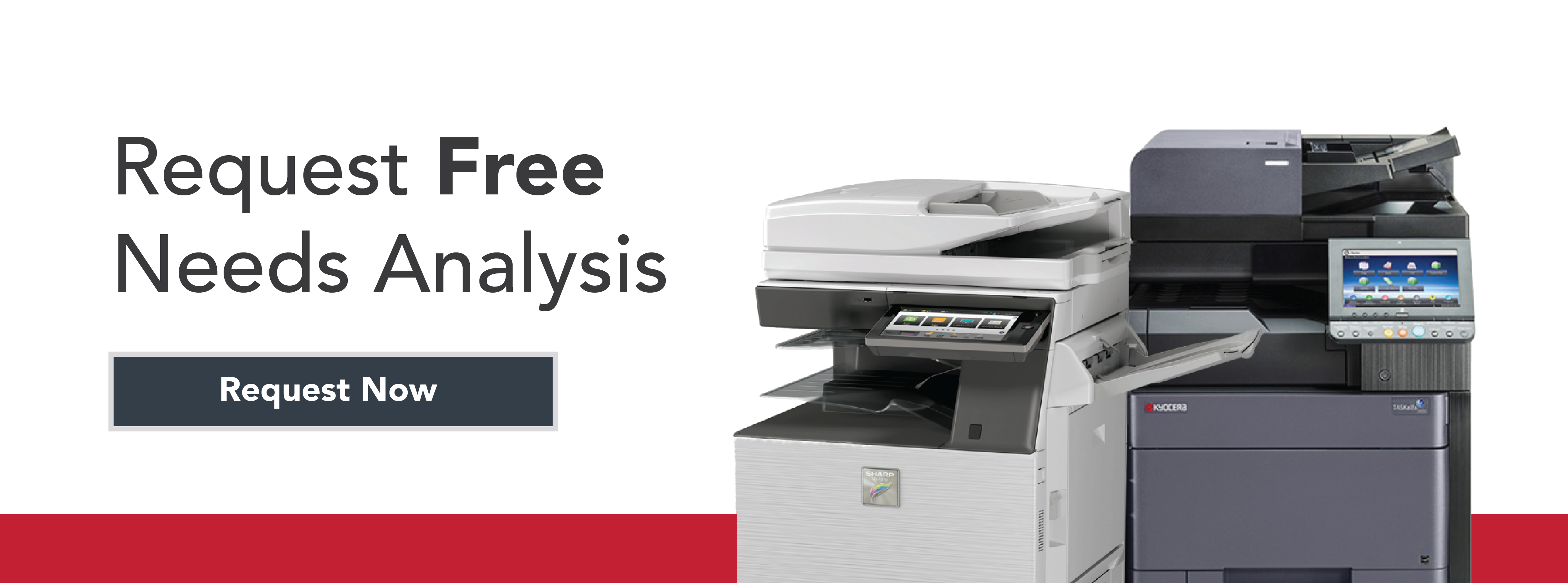 Request Your Free Needs Analysis or Copier Quote