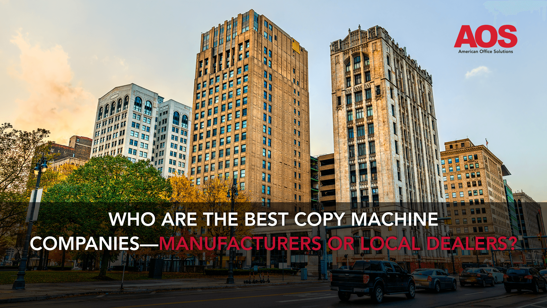 Who are the Best Copy Machine Companies—Manufacturers or Local Dealers?