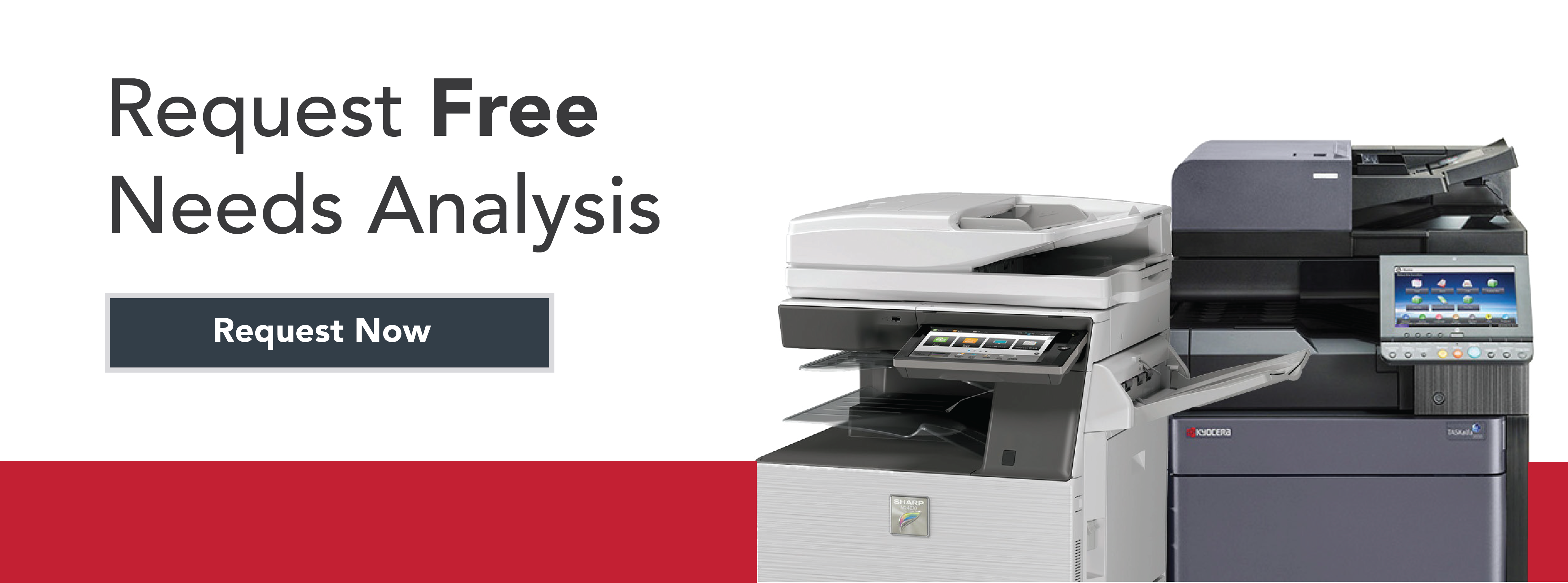 Request Free Print and Copy Needs Analysis - Request Now