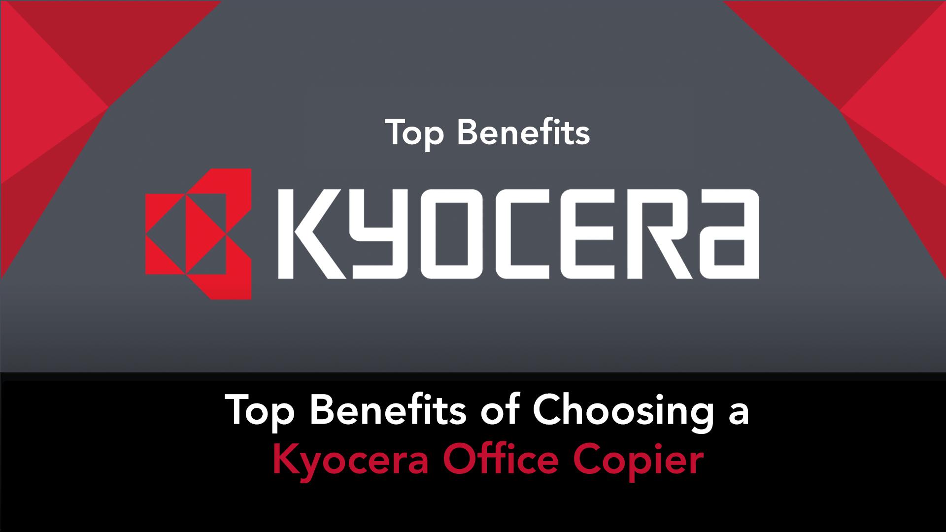 Top Benefits Kyocera