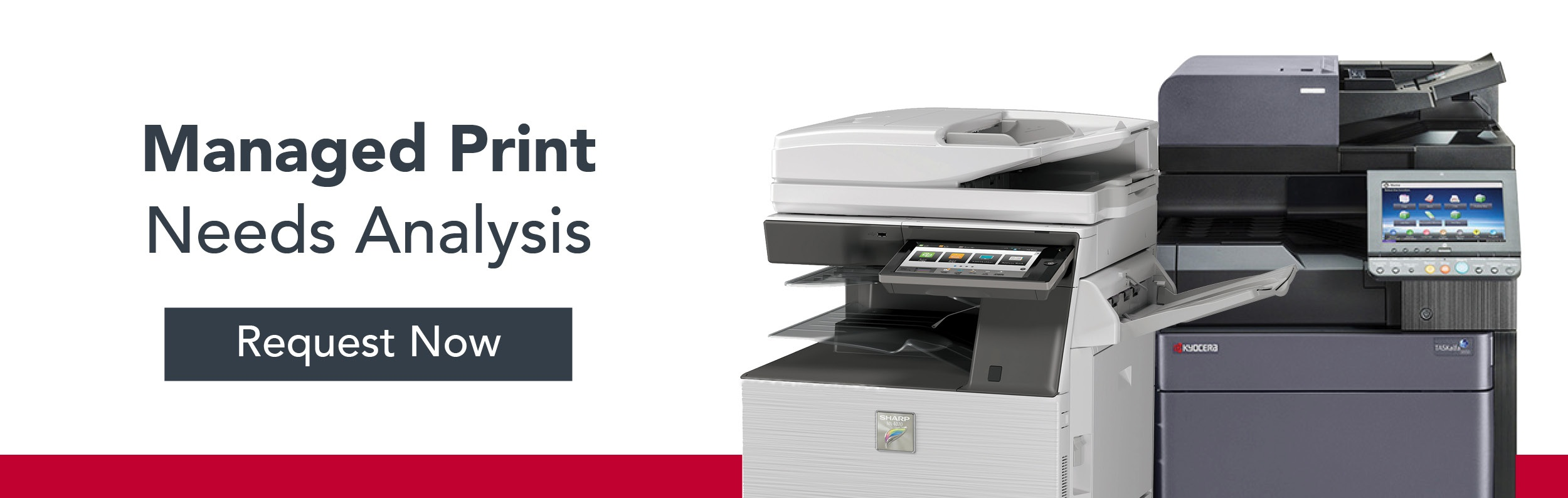 Managed Print Needs Analysis CTA - Request Now Button
